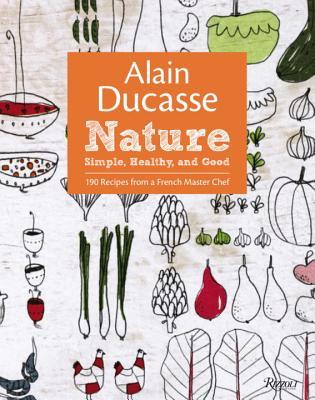 Alain Ducasse Nature By Ducasse, Alain/ Neyrat, Paula